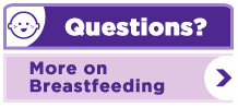 Questions More on Breastfeeding